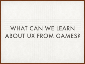 What can we learn about UX from games?